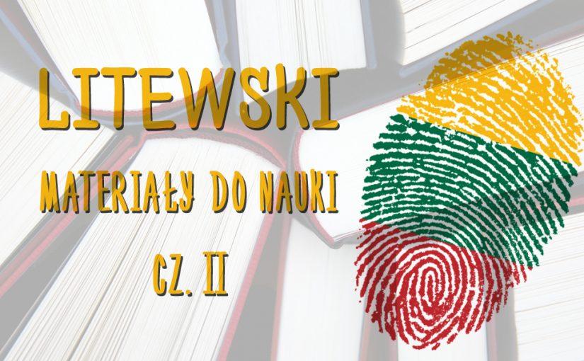 Litewski – materiały do nauki języka. Cz. II