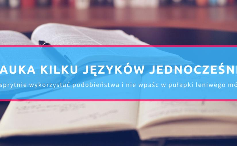 Podobieństwa między językami: jak je sprytnie wykorzystać?