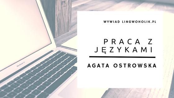 Za kulisami tłumaczeń literackich: Agata Ostrowska