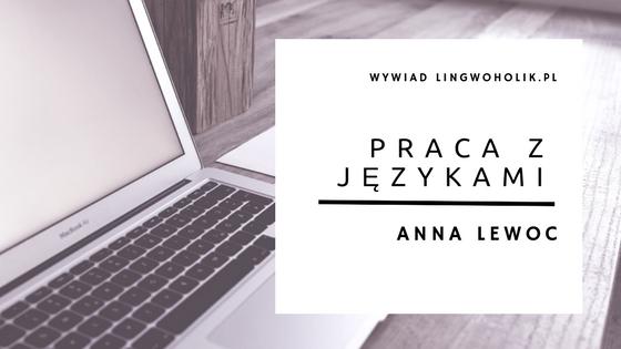 Życie tłumacza-freelancera: Anna Lewoc